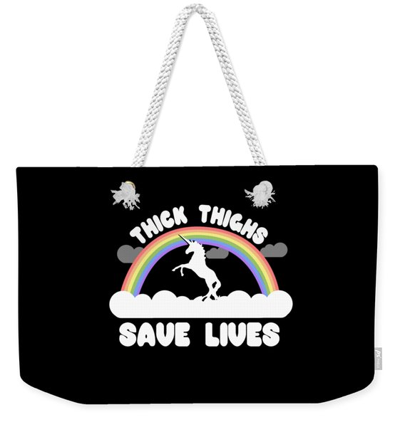 Thick Thighs Save Lives Weekender Tote Bag