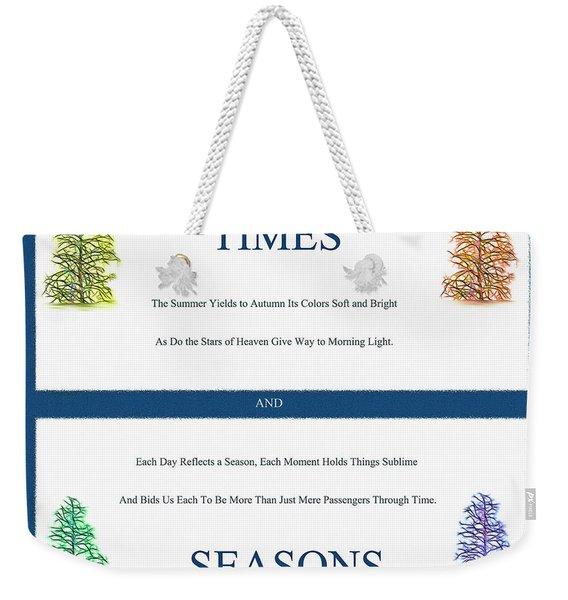 Times And Seasons - Poem Weekender Tote Bag