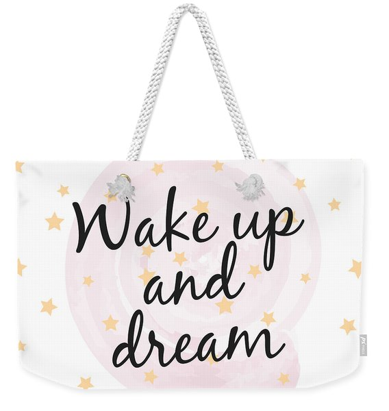 Wake Up And Dream - Baby Room Nursery Art Poster Print Weekender Tote Bag