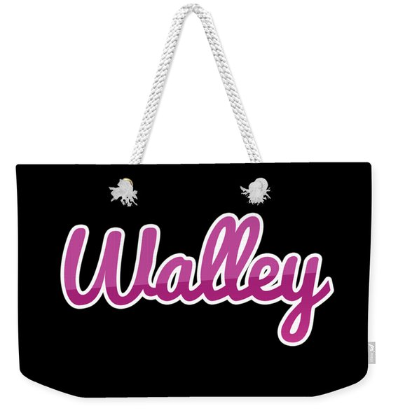 Walley #walley Weekender Tote Bag