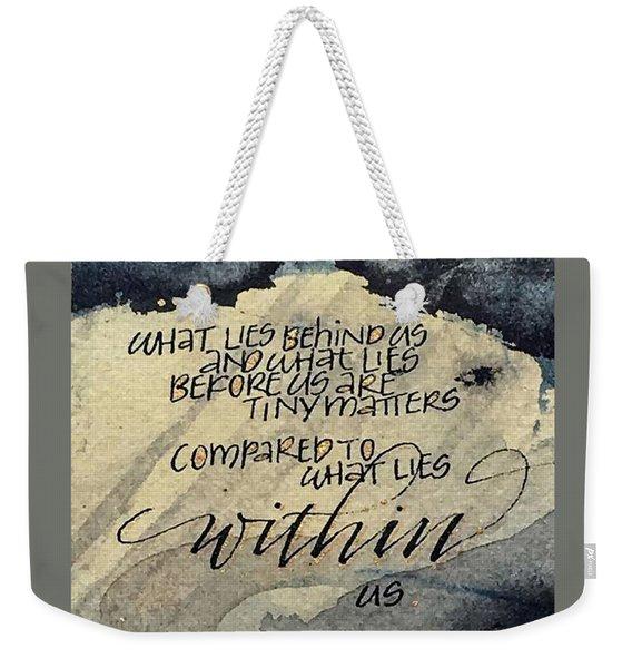 What Lies Within Weekender Tote Bag