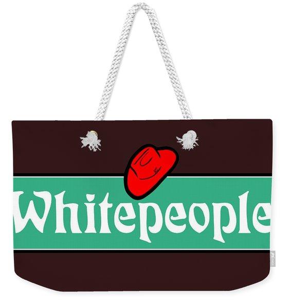 White People Weekender Tote Bag
