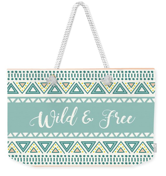 Wild And Free - Boho Chic Ethnic Nursery Art Poster Print Weekender Tote Bag