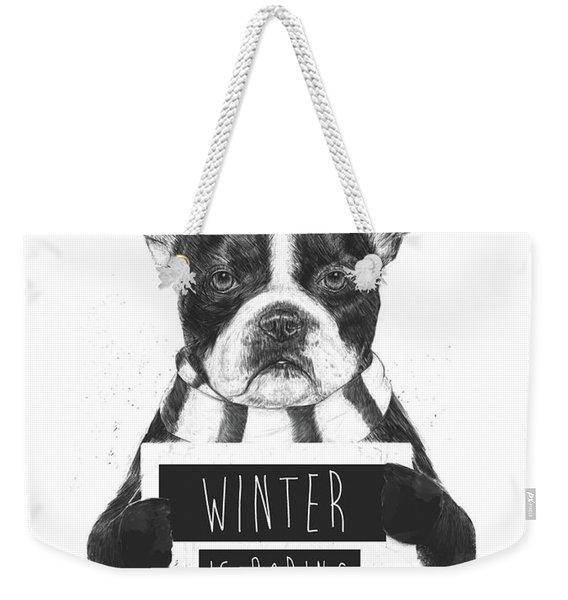 Winter Is Boring Weekender Tote Bag