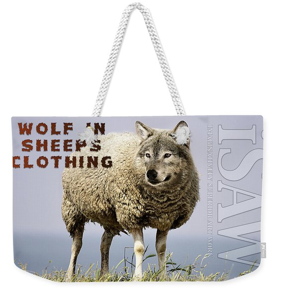 Wolf In Sheeps Clothing Weekender Tote Bag