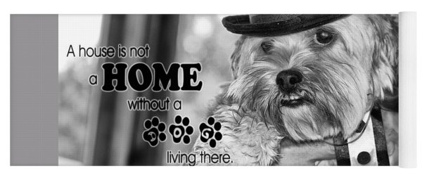 A House Is Not A Home Without A Dog Living There Yoga Mat