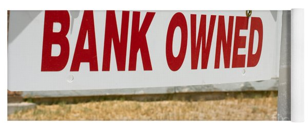 Bank Owned Real Estate Sign Yoga Mat