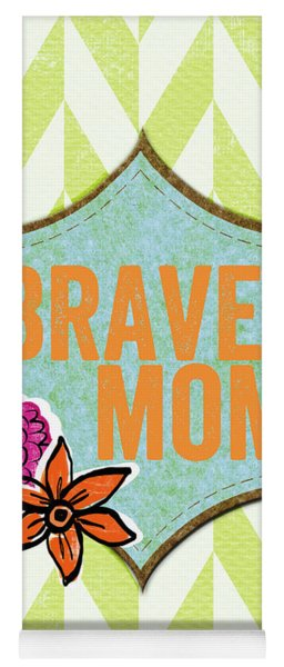 Brave Mom With Flowers Yoga Mat