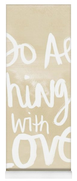 Do All Things With Love- Inspirational Art Yoga Mat