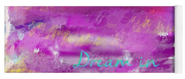 Dream In Bright Colors Yoga Mat