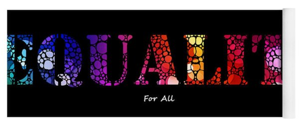 Equality For All - Stone Rock'd Art By Sharon Cummings Yoga Mat