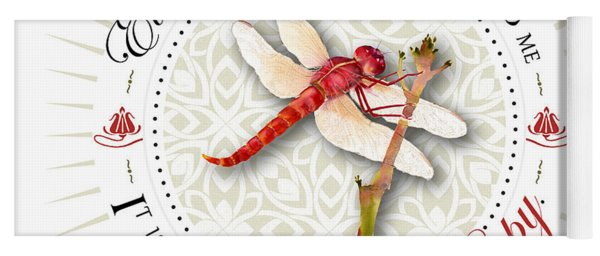 Every Dragonfly I See Reminds Me It Is My Choice To Be Happy. Yoga Mat