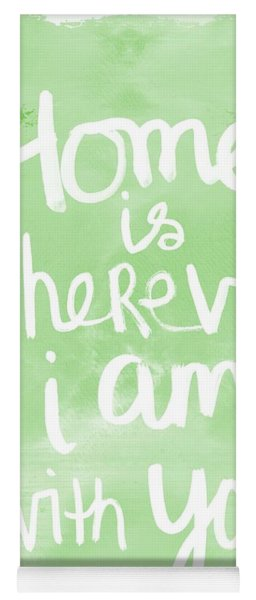 Home Is Wherever I Am With You- Inspirational Art Yoga Mat