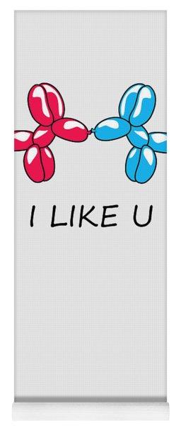 I Like You 2 Yoga Mat