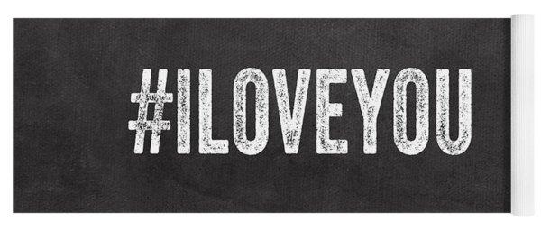 I Love You - Greeting Card Yoga Mat