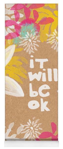 It Will Be Ok- Floral Design Yoga Mat