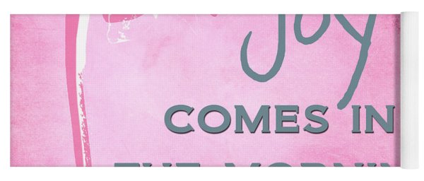 Joy Comes In The Morning Pink And White Yoga Mat