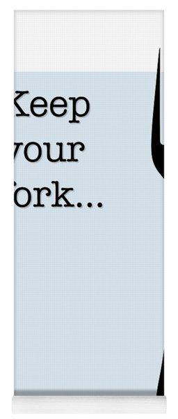 Keep Your Fork... Yoga Mat
