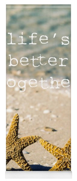 Life's Better Together Yoga Mat