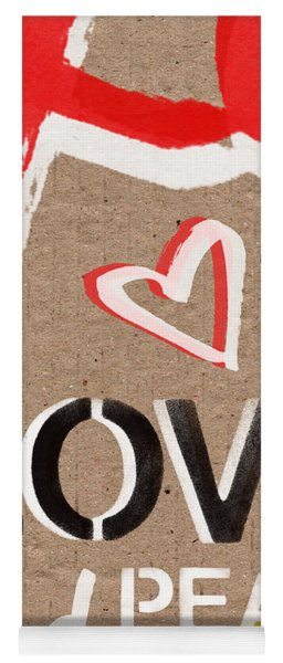 Love And Peace Now Yoga Mat