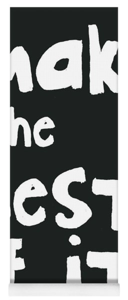 Make The Best Of It- Black And White Yoga Mat