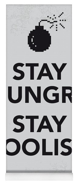 My Stay Hungry Stay Foolish Poster Yoga Mat
