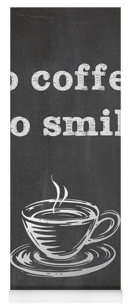 No Coffee No Smile Yoga Mat