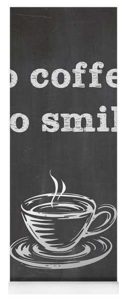 Yoga Mat featuring the digital art No Coffee No Smile by Nancy Ingersoll