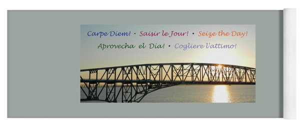 Seize The Day - Annapolis Bay Bridge Yoga Mat