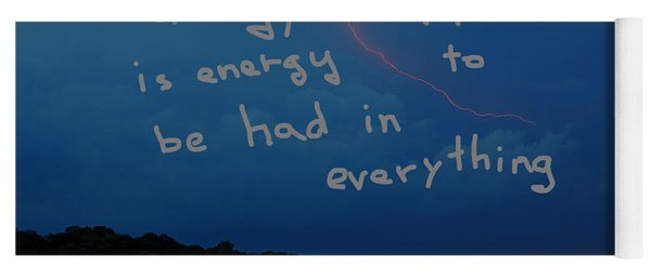 Since Energy Is Everything There Is Energy To Be Had In Everything Yoga Mat