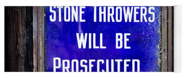 Stone Throwers Be Warned Yoga Mat