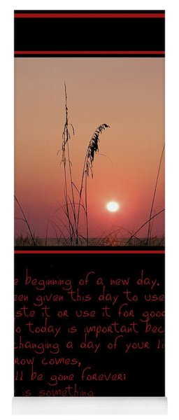 This Is The Beginning Of A New Day Yoga Mat