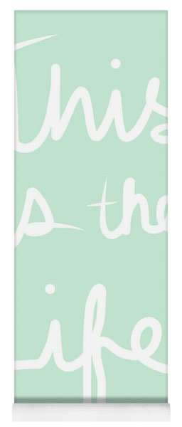 This Is The Life Yoga Mat