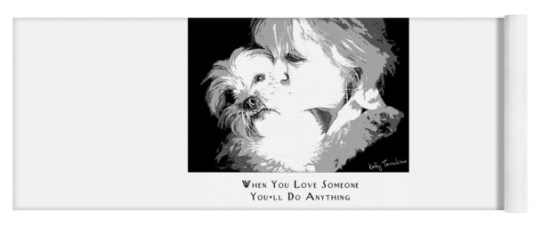 Yoga Mat featuring the digital art When You Love Someone by Kathy Tarochione