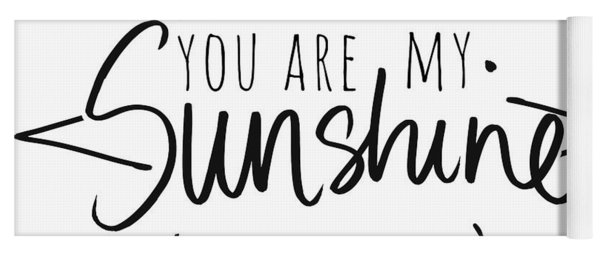 You Are My Sunshine With Sun Yoga Mat