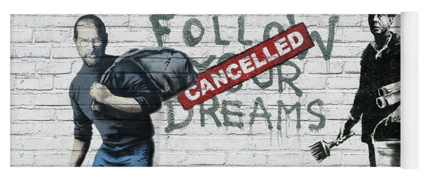 Banksy - The Tribute - Follow Your Dreams - Steve Jobs Yoga Mat