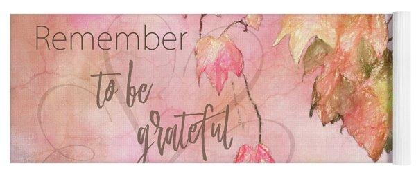 Remember To Be Grateful Yoga Mat