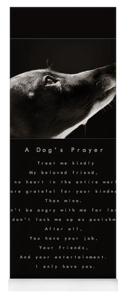 A Dog's Prayer  A Popular Inspirational Portrait And Poem Featuring An Italian Greyhound Rescue Yoga Mat