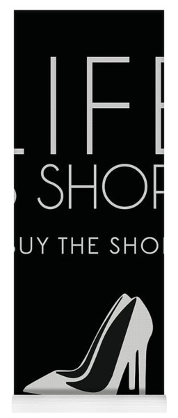 Life Is Short , Buy The Shoes - Minimalist Print - Typography - Quote Poster Yoga Mat