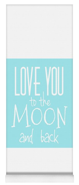 Yoga Mat featuring the digital art Love You To The Moon And Back by Marianna Mills