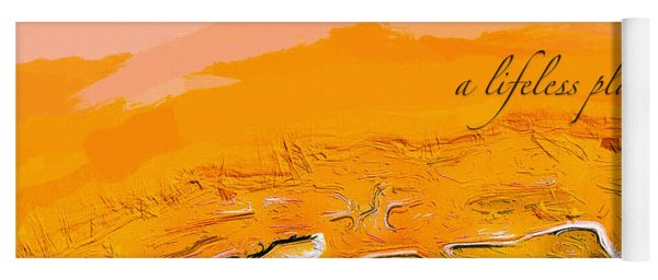 Yoga Mat featuring the digital art A Lifeless Planet Orange by ISAW Company