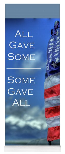 All Gave Some / Some Gave All Yoga Mat