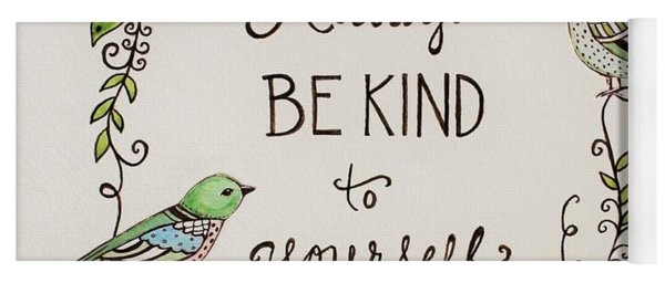 Always Be Kind To Yourself Yoga Mat