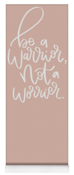 Be A Warrior Yoga Mat