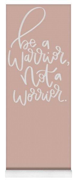Be A Warrior Yoga Mat
