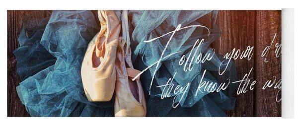 Ballerina Dreams Quote Yoga Mat