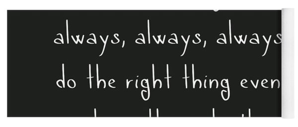 Be Brave Enough To Do The Right Thing Yoga Mat