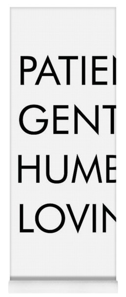 Be Patient, Be Gentle, Be Humble, Be Loving - Bible Verses Art Yoga Mat
