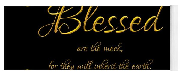 Beatitudes Blessed Are The Meek For They Will Inherit The Earth Yoga Mat