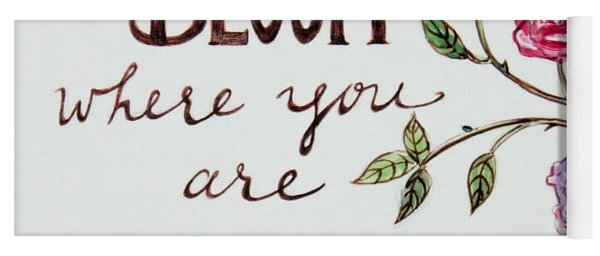 Bloom Where You Are Planted Yoga Mat